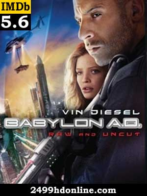 ดูหนัง Babylon A D Harder Cut
