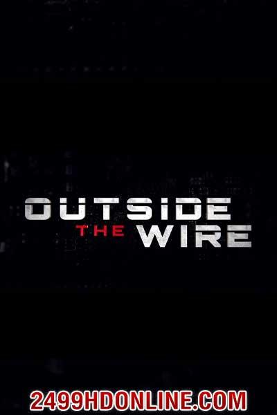 ดูหนัง Outside The Wire