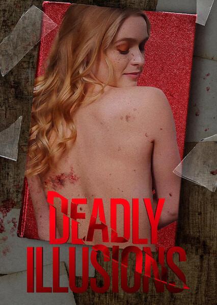 ดูหนัง หลอน ลวง ตาย Deadly illusions Netflix (2021)